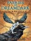 Faeries of Dreamdark: Blackbringer - Laini Taylor