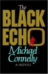 The Black Echo: A Novel (A Harry Bosch Novel) - Michael Connelly