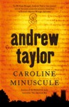 Caroline Minuscule - Andrew Taylor
