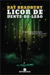 Licor de Dente-de-Leão - Ray Bradbury, Ryta Vinagre
