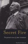 Secret Fire: The Spiritual Vision of J.R.R.Tolkien - Stratford Caldecott