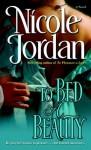 To Bed a Beauty: A Novel - Nicole Jordan
