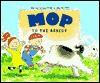 Mop to the Rescue - Martine Schaap, Alex de Wolf