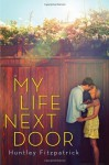 My Life Next Door by Fitzpatrick, Huntley (2012) Hardcover - Huntley Fitzpatrick