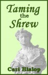 Taming the Shrew - Cari Hislop