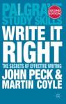 Write it Right: The Secrets of Effective Writing - John Peck, Martin Coyle