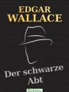 Der schwarze Abt - Edgar Wallace, Otto A van Bebber
