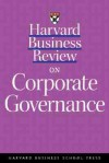 Harvard Business Review on Corporate Governance - Harvard Business School Press, Gordon A. Donaldson Jr., Jay W. Lorsch, Harvard Business School Press