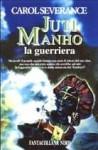 Juti Manho la guerriera - Carol Severance, Annarita Guarnieri, Alex Voglino