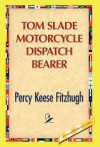 Tom Slade Motorcycle Dispatch Bearer - Percy Keese Fitzhugh