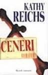Ceneri - Kathy Reichs