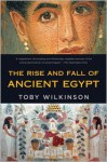 The Rise and Fall of Ancient Egypt - Toby A.H. Wilkinson