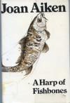A Harp Of Fishbones and Other Stories - Joan Aiken, Pat Marriott