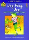Jog, Frog, Jog (Start to Read!) - Barbara Gregorich