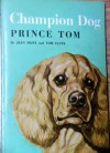 Champion Dog: Prince Tom - Jean Fritz, Tom Clute