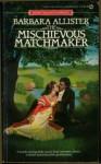 The Mischievous Matchmaker - Barbara Allister