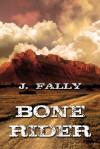 Bone Rider - J. Fally