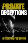 Private Deceptions - Roy Glenn