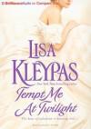 Tempt Me at Twilight - Lisa Kleypas, Rosalyn Landor