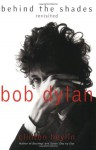 Bob Dylan: Behind the Shades Revisited - Clinton Heylin