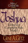 Men of Character: Joshua: Living as a Consistent Role Model - Gene A. Getz, Frank Minirth