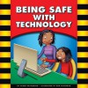 Being Safe with Technology - Mary Lindeen, Susan Temple Kesselring