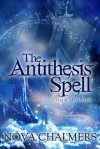 The Antithesis Spell - Nova Chalmers