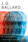 Miracles of Life: Shanghai to Shepperton, An Autobiography - J.G. Ballard, China Miéville