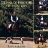 Dressage for the 21st Century - Paul Belasik