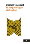 La arqueología del saber (Spanish Edition) - Michel Foucault, Garzón del Camino, Aurelio
