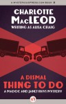 A Dismal Thing to Do (A Madoc and Janet Rhys Mystery) - Alisa Craig, Charlotte MacLeod