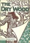 The Dry Wood - Caryll Houselander