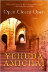 Open Closed Open - Yehuda Amichai, Chana Bloch, Chana Kronfeld