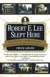 Robert E. Lee Slept Here - Chuck Lawliss