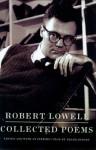 Collected Poems - Robert Lowell, Frank Bidart, David Gewanter