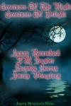 Creatures of the Night, Creatures of Delight - Laura Baumbach, J.M. Snyder, Lucynda Storey, Emily Veinglory