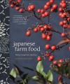 Japanese Farm Food - Nancy Singleton Hachisu, Kenji Miura