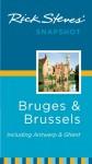Rick Steves' Snapshot Bruges and Brussels: Including Antwerp & Ghent - Rick Steves, Gene Openshaw