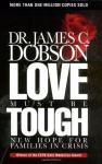 Love Must Be Tough - James C. Dobson