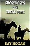 Showdown On Texas Flat - Ray Hogan