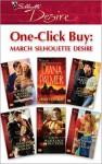 One-Click Buy: March Silhouette Desire - Maxine Sullivan, Diana Palmer, Maureen Child, Katherine Garbera, Anna DePalo, Robyn Grady