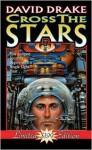 Cross the Stars - David Drake