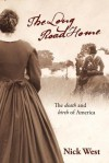 The Long Road Home: The Death and Birth of America - Nick West