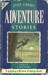 Adventure Stories (Kingfisher Story Library) - Clive King, Brian Walker