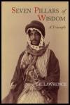 Seven Pillars of Wisdom: A Triumph - T.E. Lawrence