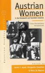 Austrian Women in the Nineteenth and Twentieth Centuries: Cross-Disciplinary Perspectives - David F. Good, Mary Jones