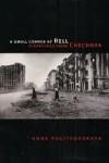 A Small Corner of Hell - Anna Politkovskaya