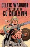 Celtic Warrior: The Legend of Cú Chulainn - Will Sliney