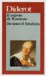Il nipote di Rameau - Jacques il fatalista - Denis Diderot, Lanfranco Binni