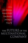The Future of the Multinational Company - Julian Birkinshaw, Sumantra Ghoshal, Constantinos C. Markides, John Stopford